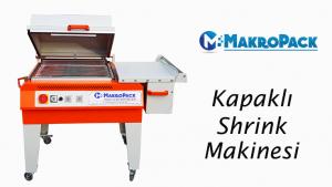 Makropack Kapaklı Shrink Makinesi